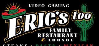 Eric's Too Family Restaurant & Lounge
